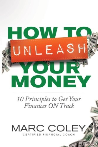 Download How To Unleash Your Money: 10 Principles to Get Your Finances on Track pdf epub