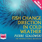Fish Change Direction in Cold Weather | Pierre Szalowski