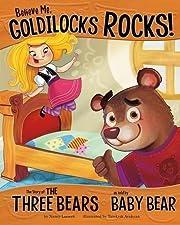 Believe Me, Goldilocks Rocks!: The Story of…