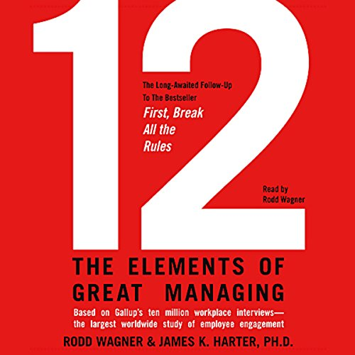 12: The Elements of Great Managing by Simon & Schuster Audio