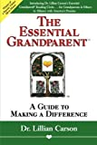 img - for The Essential Grandparent: A Guide to Making a Difference by Lillian Carson (1997-04-01) book / textbook / text book