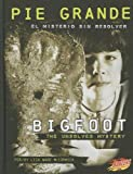 img - for Pie grande/Bigfoot: El misterio sin resolver/The Unsolved Mystery (Misterios de la ciencia/Mysteries of Science) (Multilingual Edition) book / textbook / text book