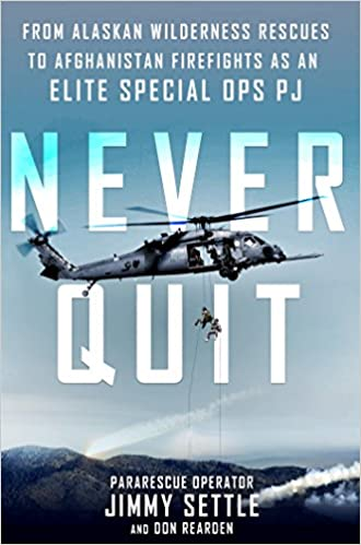 Amazon com: Never Quit: From Alaskan Wilderness Rescues to