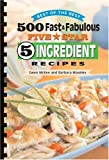 500 Fast and Fabulous Five Star 5 Ingredient Recipes, Gwen McKee and Barbara Moseley, 1934193054