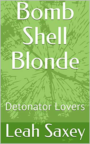 Bombshell Blonde: Detonator Lovers