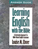 Learning English with the Bible, Louise M. Ebner, 0899576044