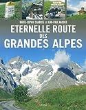 Eternelle route des Grandes Alpes ~ Marie-Sophie Chabres, Jean-Paul Naddeo