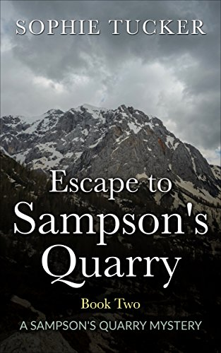 Escape to Sampson's Quarry (A Sampson's Quarry Mystery - Book Two)