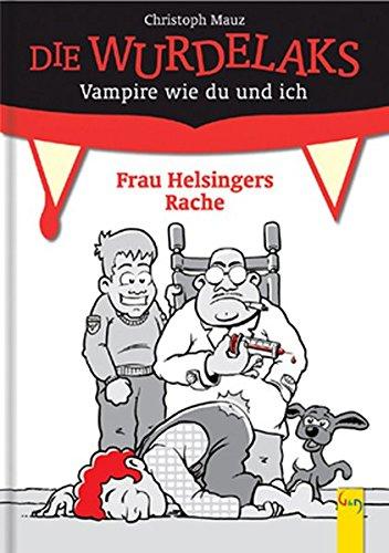Frau Helsingers Rache (Die Wurdelaks/Vampire wie du und ich)