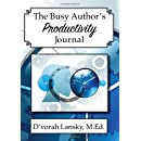 The Busy Author's Productivity Journal: A 30-Day Journal to Help You Track Your Activity and Results
