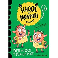 Deb and Dot and the Mix-Up Plot: School of Monsters (Volume 3)