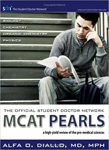 The Official Student Doctor Network MCAT Pearls: A high