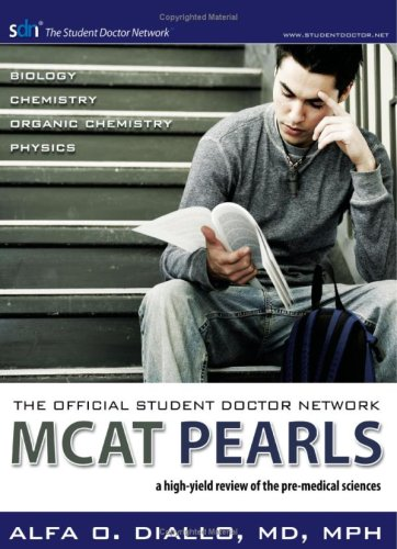 The Official Student Doctor Network MCAT Pearls: A high-yield review of the pre-medical sciences