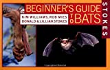img - for Stokes Beginner's Guide to Bats book / textbook / text book