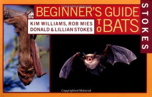 Stokes Beginner's Guide to Bats [Kim Williams - Rob Mies - Donald Stokes - Lillian Stokes] (Tapa Blanda)