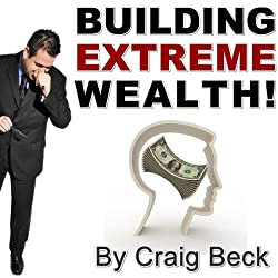 Building Extreme Wealth