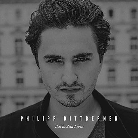 Das Ist Dein Leben von Philipp Dittberner