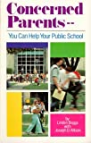 Concerned Parents - You Can Help Your Public School, Linden Bogg and Joseph D. Allison, 0874030803