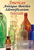 American Antique Bottles Identification Pocket Guide, Schunk, Martin, 0978978404