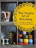 The Gentle Art of Stitching, Jane Brocket, 1843406659