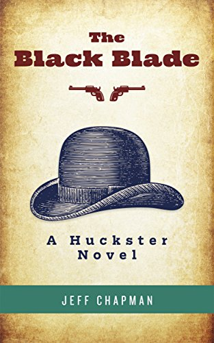 The Black Blade: A Huckster Novel