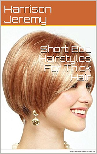 Short Bob Hairstyles For Thick Hair - Kindle edition by Harrison ...