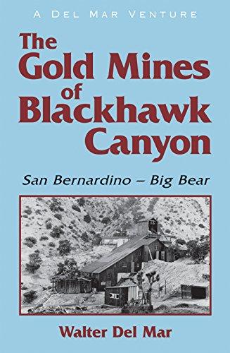 The Gold Mines of Blackhawk Canyon: San Bernadino - Big - Mar Gold