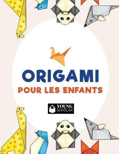 Origami pour les enfants  [Scholar, Young] (Tapa Blanda)