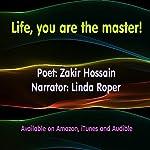 Life, You Are the Master! | Zakir Hossain