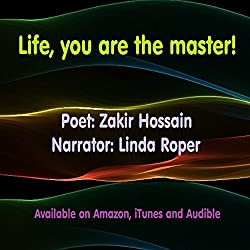 Life, You Are the Master!