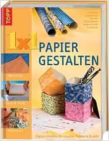 1 x 1 Papier gestalten: Papier schöpfen, Buntpapier