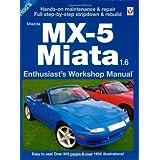 Mazda MX-5 Miata 1.6 (Enthusiast's Workshop Manual Series)