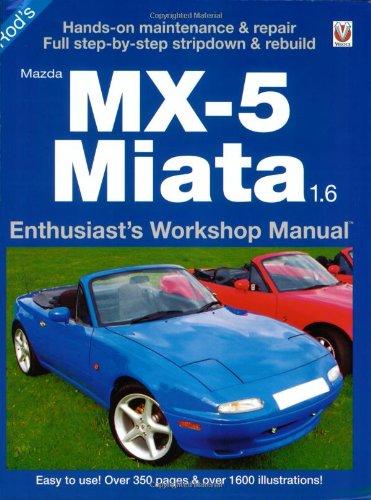 mazda mx 5 miata 1 6 enthusiast s workshop manual series rod rh amazon com Mazda Miata Owner's Manual 2006 miata shop manual pdf