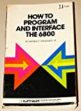 How to Program and Interface the 6800, Staugaard, Andrew C., Jr., 0672216841