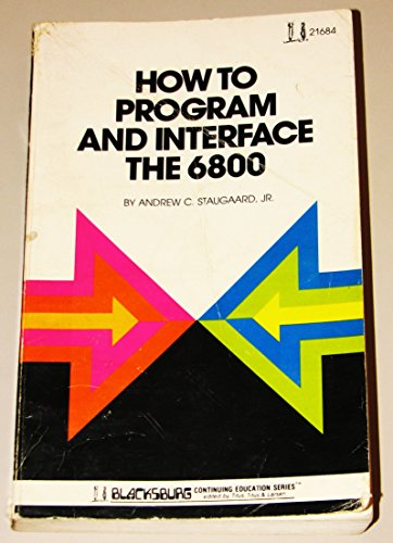 How to Program and Interface the 6800 (Blacksburg Continuing Education)