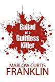 Ballad of a Guiltless Killer, Marlow Curtis Franklin, 1456032038