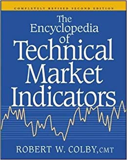 The Encyclopedia Of Technical Market Indicators, Second
