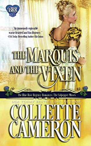 The Marquis and the Vixen (The Blue Rose Regency Romances: The Culpepper Misses)