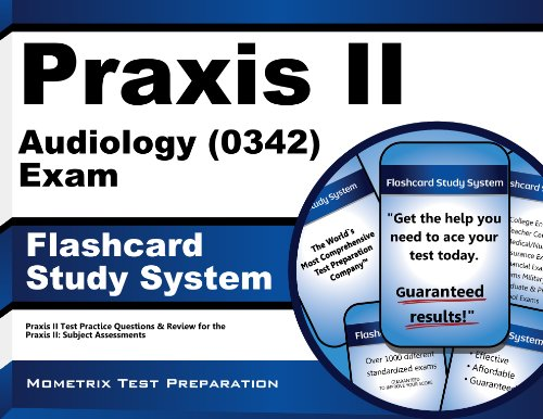 Praxis II Audiology (0342) Exam Flashcard Study System: Praxis II Test Practice Questions & Review for the Praxis II: Subject Assessments