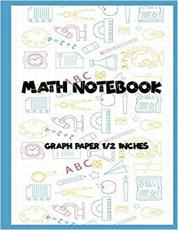Math Notebook 1 2 Squared Graphing Paper Square Per Inch GraphGrid Write Drawing Note Diary Worksheet CompositionLarge Size 85x11 Inches