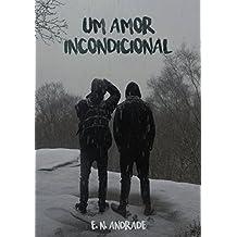 Um Amor Incondicional: O Irresistível desfecho da trilogia Um Amor