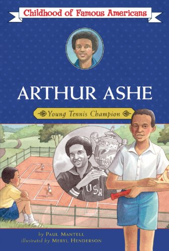 Arthur Ashe: Young Tennis Backer (Childhood of Famous Americans)