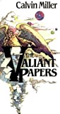 The Valiant Papers, Calvin Miller, 0310292913