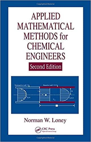 Applied mathematical methods for chemical engineers second edition applied mathematical methods for chemical engineers second edition norman w loney 9780849397783 amazon books fandeluxe Images