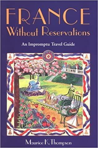 France Without Reservations: An Impromptu Travel Guide by Maurice Thompson (1995-10-03)