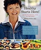img - for Healthy Starts Here: 140 Recipes That Will Make You Feel Great by Mairlyn Smith PHEc (2011-03-15) book / textbook / text book