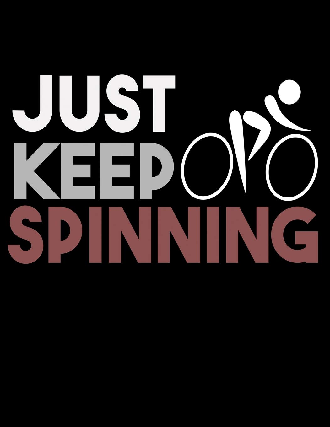 Just Keep Spinning: Diary For Dreamers, Notebook To Record Dreams, Guided Dream Journal Log Book For Cycling Lovers, Fitness Enthusiasts And For Gym And Workout Fans 8.5 x 11; 120 Pages: Amazon.es: