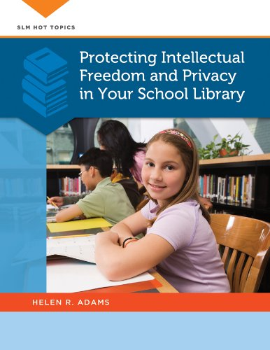Download Protecting Intellectual Freedom and Privacy in Your School Library (SLM Hot Topics) Pdf