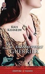 Le valeureux guerrier (J'ai lu Aventures & Passions) (French Edition)