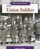 The Union Soldier, Renée C. Rebman, 0756520428